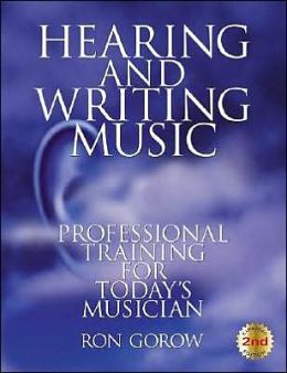 Ron Gorow :<br /><br /> Hearing and writing music